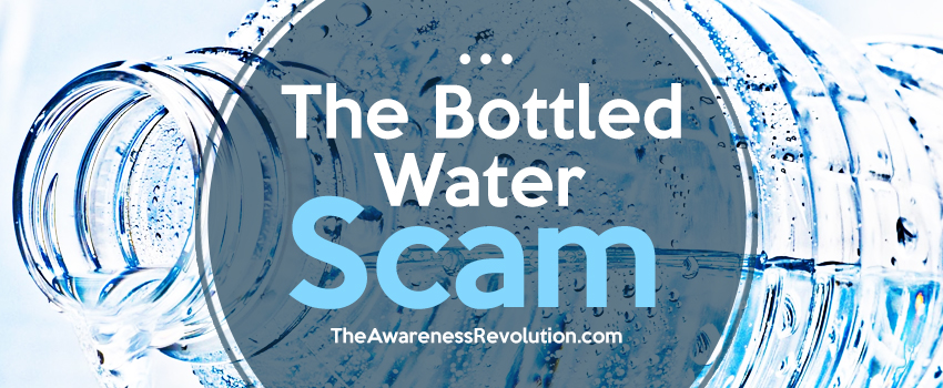 The Bottled Water Scam