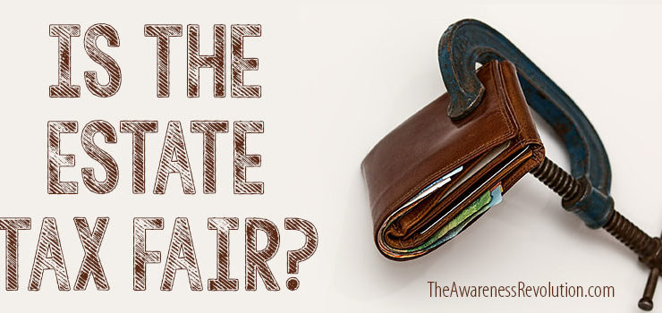 Is The Estate Tax Fair?