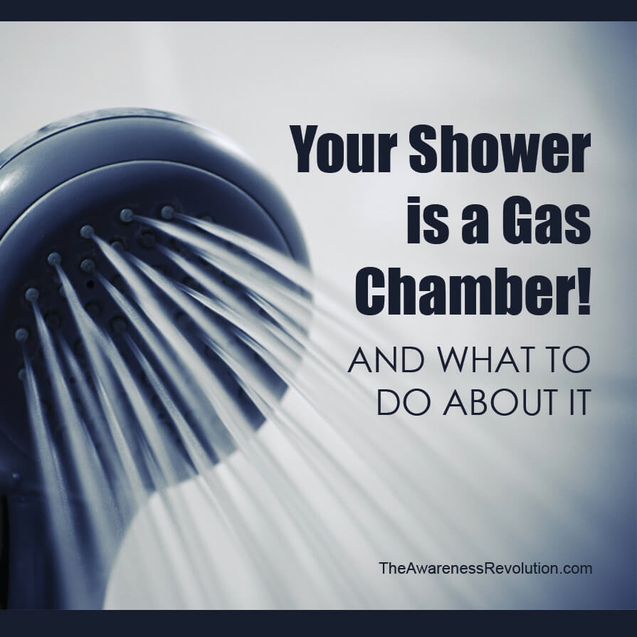 Your Shower is a Gas Chamber! and what to do about it