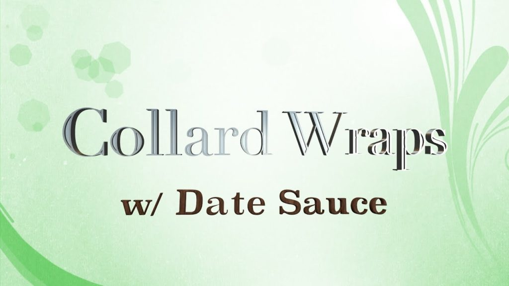 Collard Wraps with Date Sauce Recipe | Raw, Vegan, and Delicious!